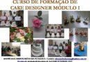 Curso CAKE DESIGNER com Alessandra Alvarenga. Imperdível!
